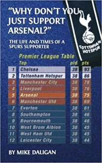 why don t you just support arsenal the life and times of a spurs